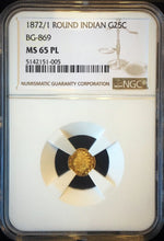 1872/1 California Fractional Gold BG-869 25c NGC MS 65 PL