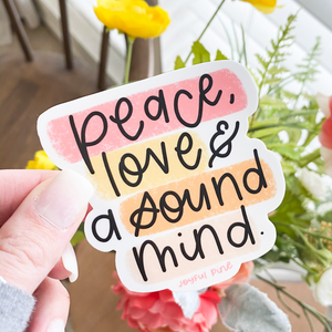 Peace, Love, and a Sound Mind Sticker | Free Shipping