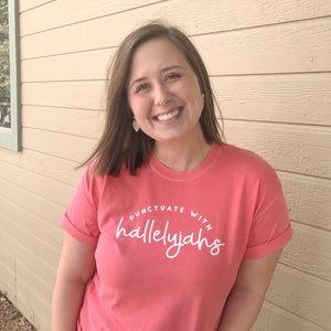 Punctuate with Hallelujahs Tee (Choose your own color!)