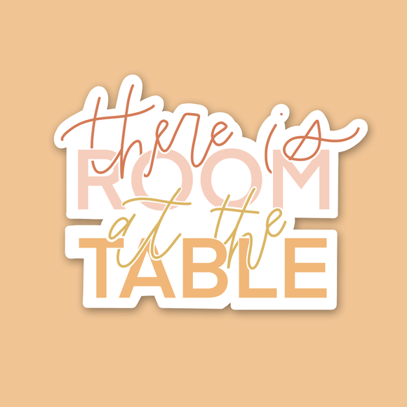 """Room at the table"" Vinyl Sticker (Free shipping!)"