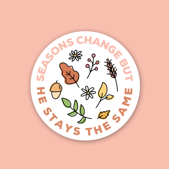 """He stays the same"" Vinyl Sticker (Free shipping!)"
