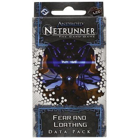 Android Netrunner – Fear and Loathing