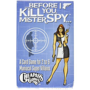 Before I Kill You, Mister Spy...