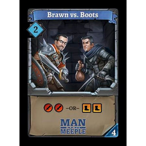 Clank! Brawn vs. Boots