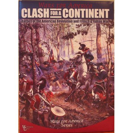 Clash for a Continent  Battles of the American Revolution and French & Indian War