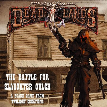 Deadlands The Battle for Slaughter Gulch
