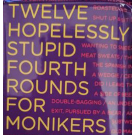 Monikers: Twelve Hopelessly Stupid Fourth Rounds board game