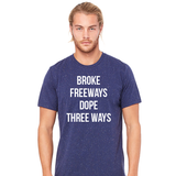 Broke Freeways Dope Three Ways