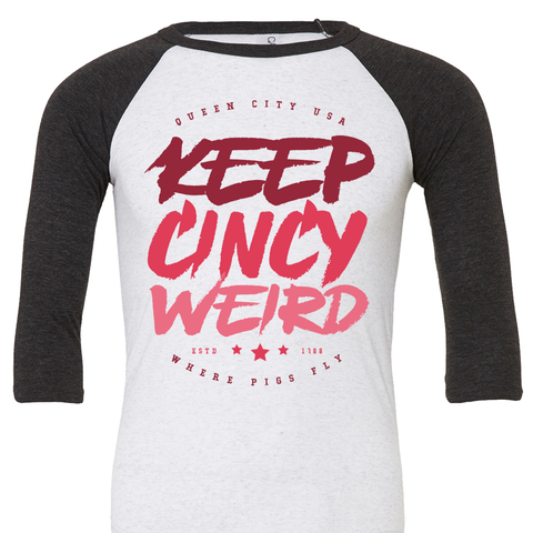 Keep Cincy Weird 3/4 Sleeve