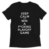 Keep Calm and Win A Playoff Game (5 Color Options)
