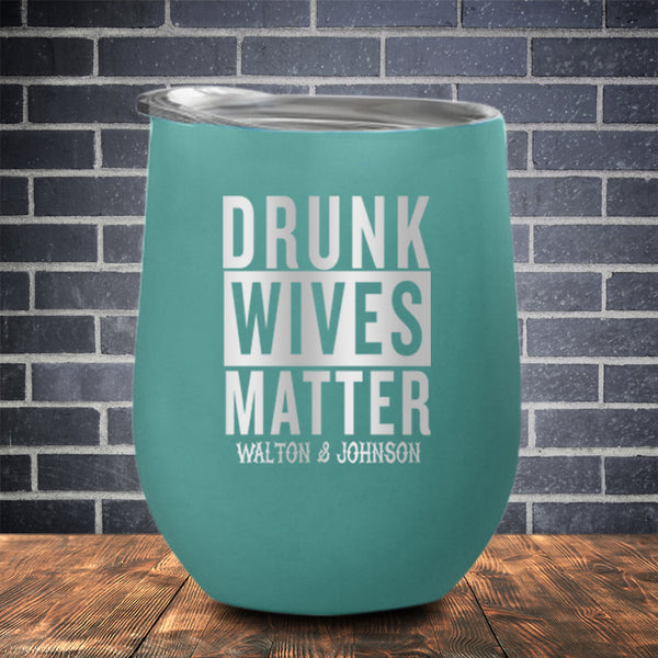 Drunk Wives Matter Stemless Wine Cup