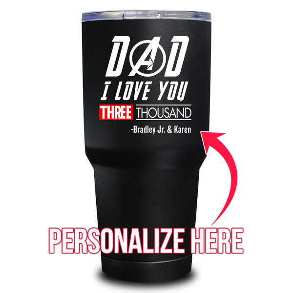 Custom Dad I love You 3000 30oz Tumbler