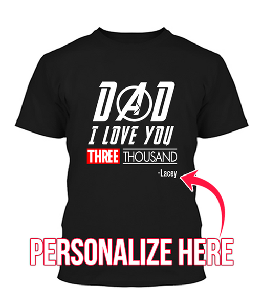 Custom Dad I Love You 3000 Shirt