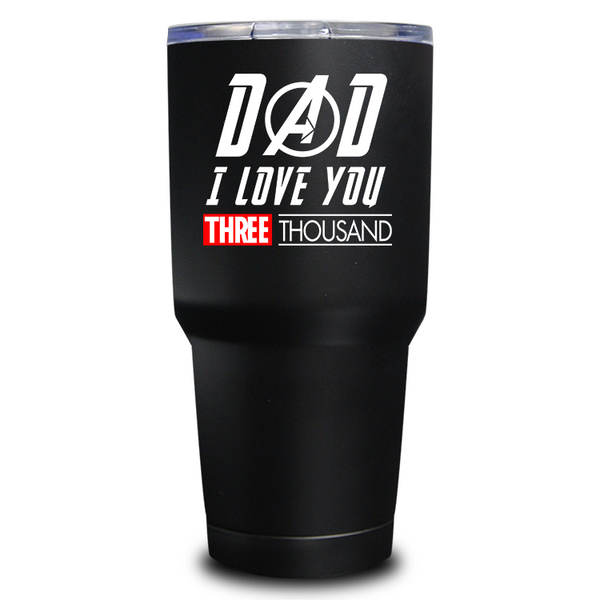 Dad I love You 3000 30oz Tumbler