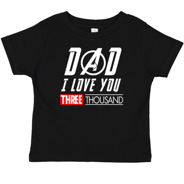 Dad I Love You 3000 Toddler Tee