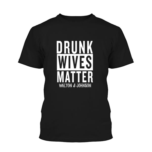 Drunk Wives Matter Shirts