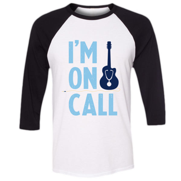 I'm On Call Raglan [PRE-ORDER]