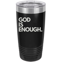 God Is Enough 20oz Tumbler