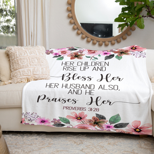 Proverbs 31 Her Children Rise Up and Bless Throw Blanket