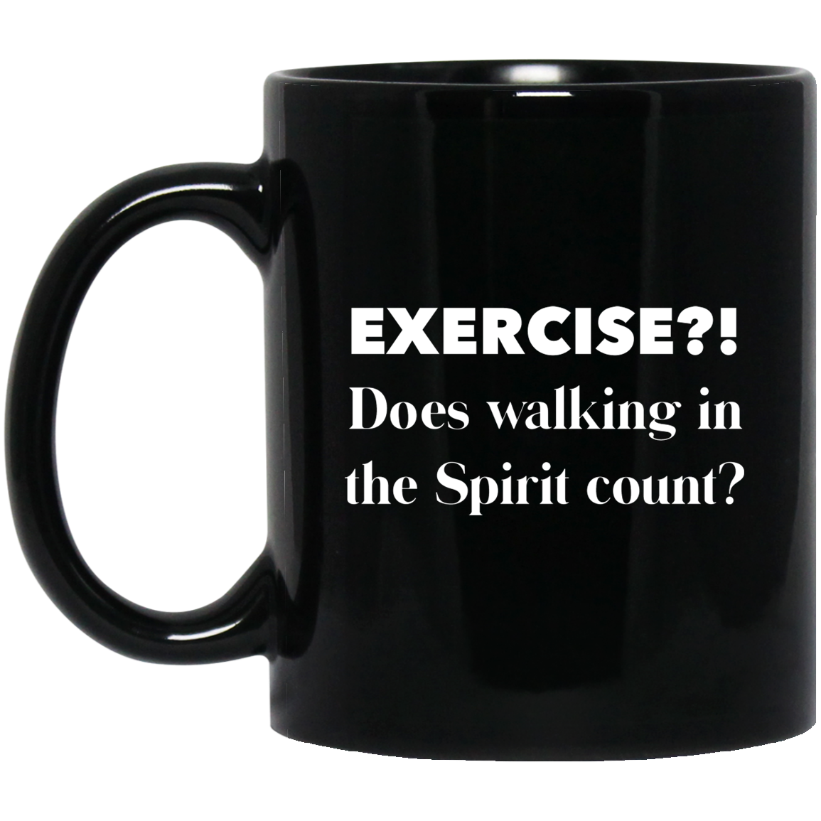 Exercise in the Spirit- Funny Black Mug