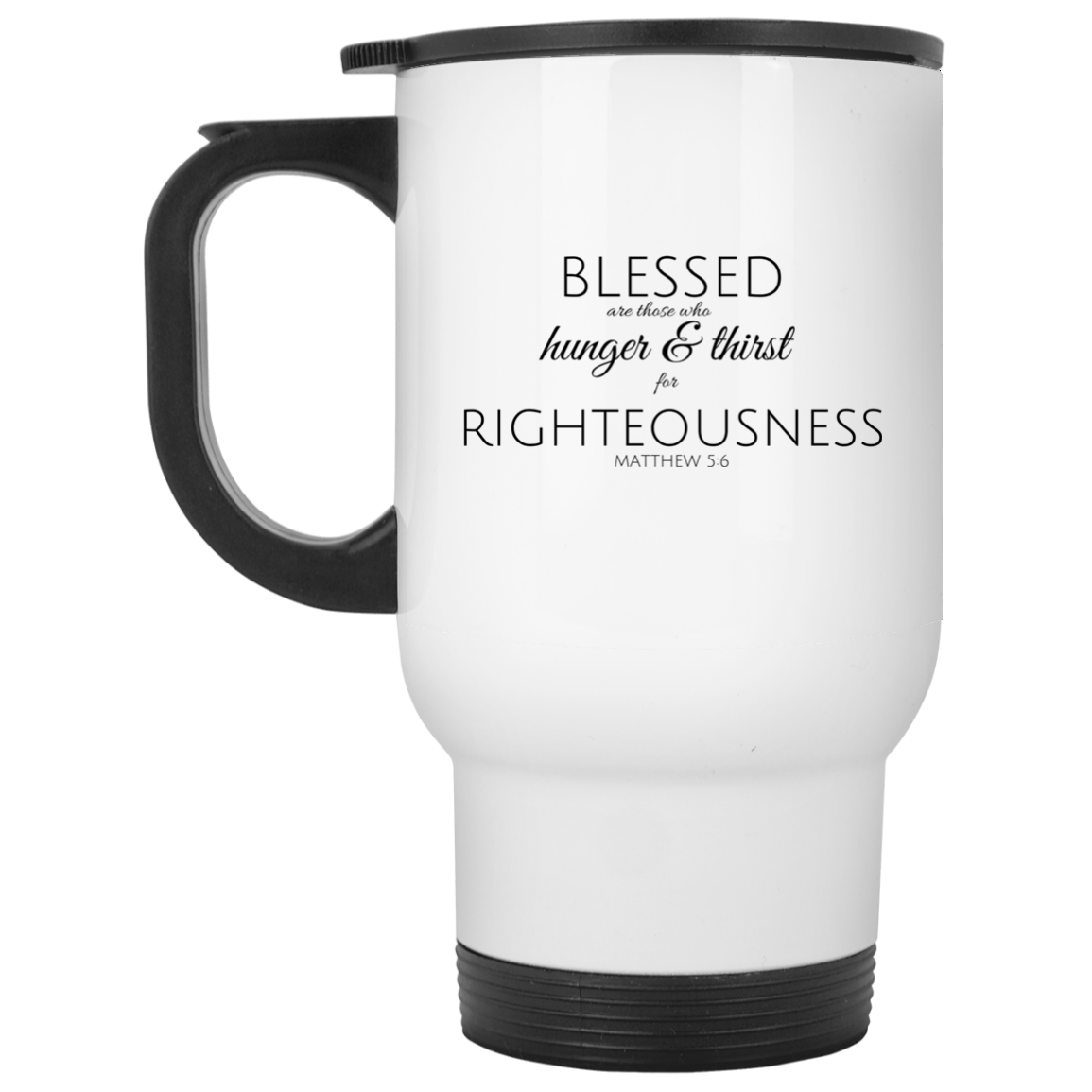 Blessed for Righteousness- Stainless Steel Traveler Mug