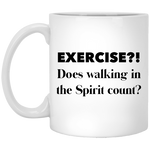 Exercise In the Spirit- Funny Mug