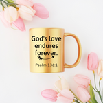 God's Love Endures Forever Metallic Mug