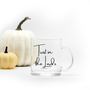 Trust in the Lord Glass Mug