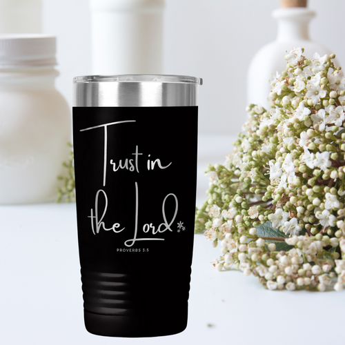 Trust in the Lord Laser Engraved Tumbler