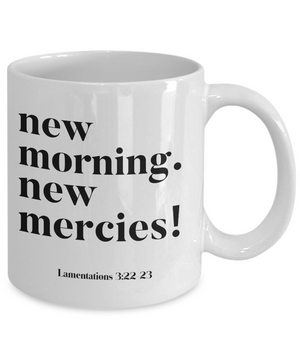 New Morning. New Mercies! Mug