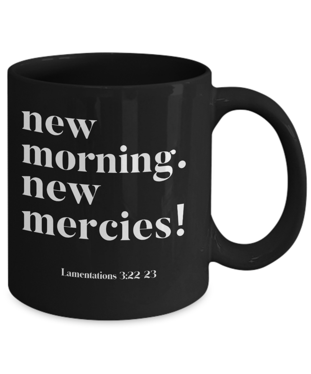 New Morning. New Mercies! - Black Mug
