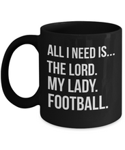 All I Need Is The Lord, My Lady, Football Mug