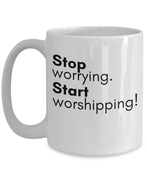 Stop Worrying Coffee Mug