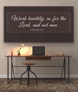 Christian Wall Art: Work Heartily Unto the Lord (Wood Frame Ready to Hang)