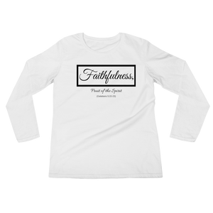 Fruit of the Spirit- Faithfulness Ladies' Long Sleeve T-Shirt