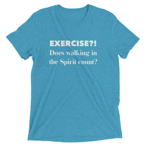 Exercise in the Spirit- Funny Triblend T-shirt