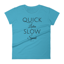 Quick to Listen, Slow to Speak Ladies' T-shirt