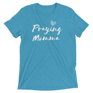 Praying Momma Tri-blend Tee