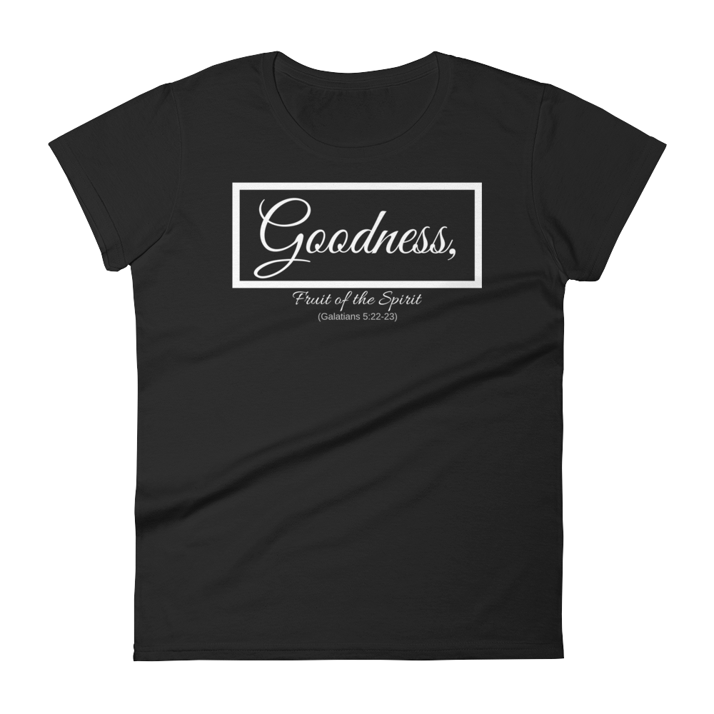 Fruit of the Spirit- Goodness Ladies' T-shirt