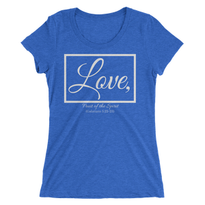 Fruit of the Spirit-Love Ladies' Triblend T-shirt