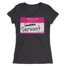 Queen/Servant Ladies' Triblend T-shirt