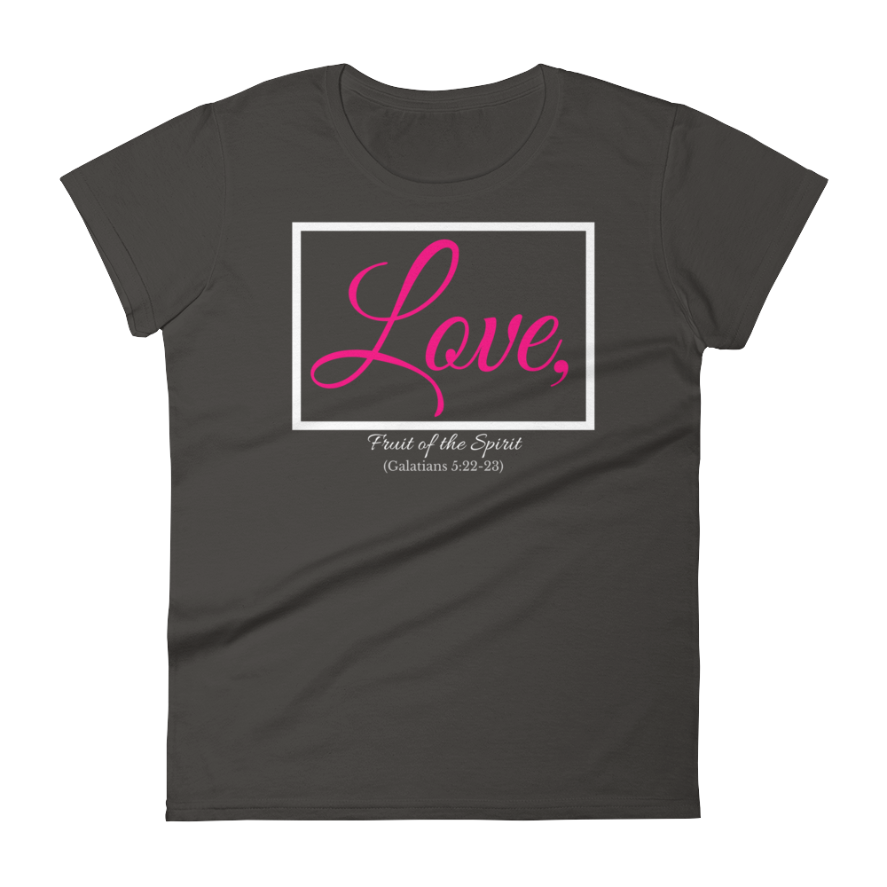 Fruit of the Spirit- Love Ladies' T-shirt