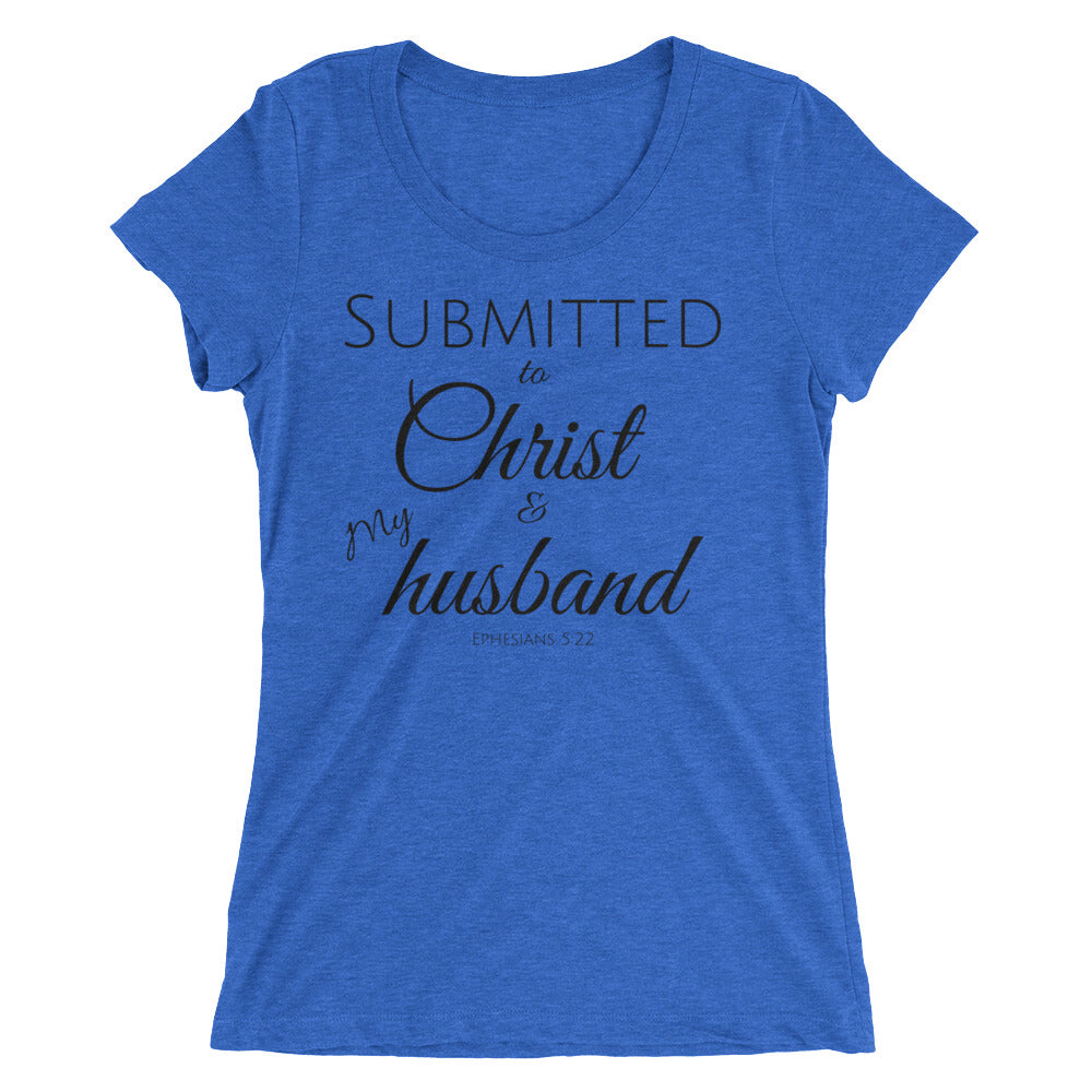 Submitted to Christ and Husband Ladies' Triblend T-shirt