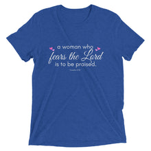 Woman Who Fears The Lord Is To Be Praised Triblend T-Shirt