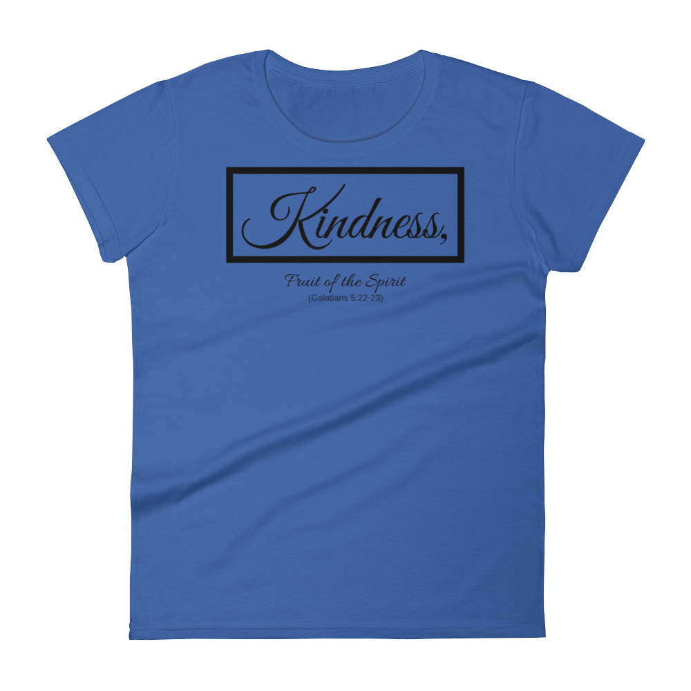 Fruit of the Spirit-Kindness Ladies' T-shirt