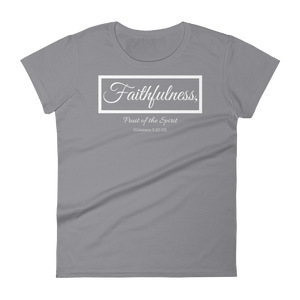 Fruit of the Spirit- Faithfulness Ladies' T-shirt