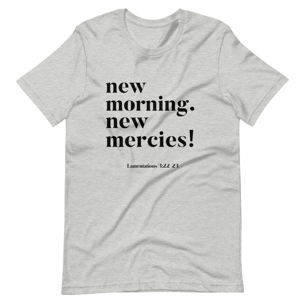 New Morning New Mercies! T-Shirt