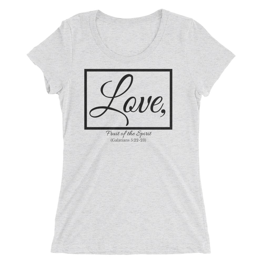 Fruit of the Spirit- Love Ladies' Triblend T-shirt