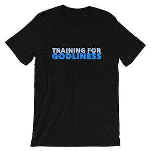 Training For Godliness T-Shirt