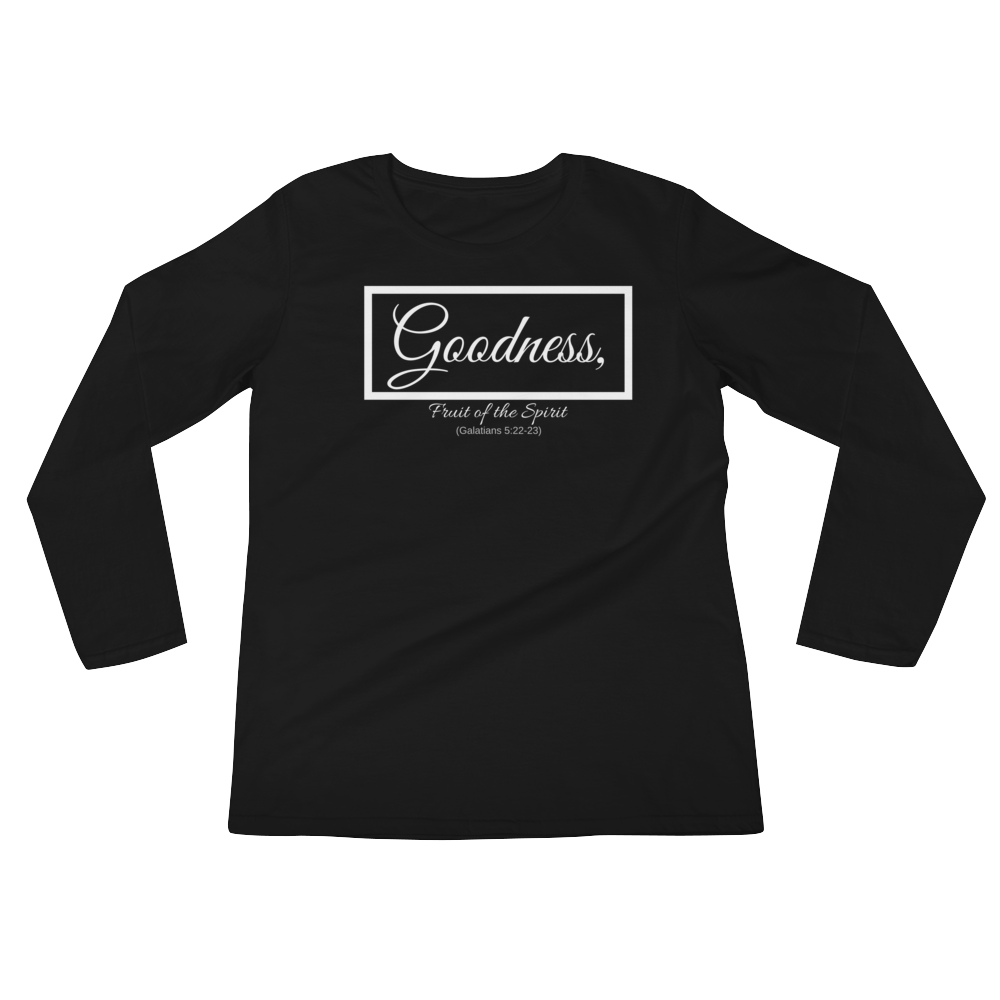 Fruit of the Spirit- Goodness Ladies' Long Sleeve T-Shirt